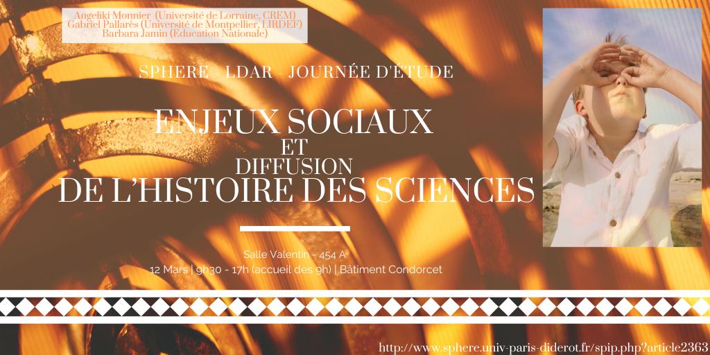 LDAR-SPHERE journée d'étude – 12 Mars 2020 – Enjeux sociaux et diffusion de l'histoire des sciences – Angeliki Monnier, Gabriel Pallarès, Barbara Jamin